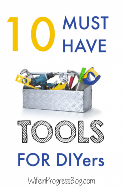 10 Must-Have Tools for Every New DIYer