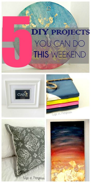 5 DIY projects you can do this weekend