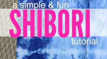 A Simple & Fun Shibori Tutorial