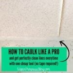 How to caulk like a pro and get perfectly straight, clean lines every time with one cheap tool