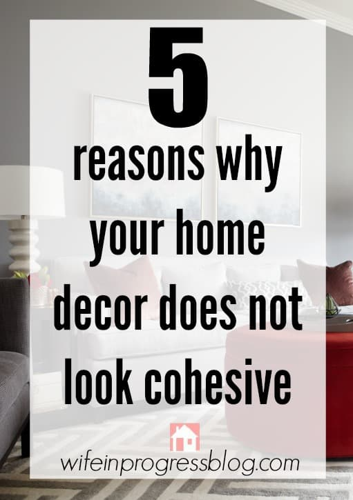 If your home doesn't flow right or never feels like how you imagined it, maybe you're making these mistakes. Read on to see what they are and how to fix them to get a home that feels and looks cohesive.