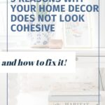 Why your home decor does not look cohesive