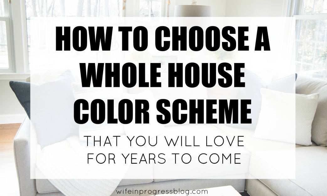 Whole house color scheme pick the perfect colors for your for How to choose a house plan