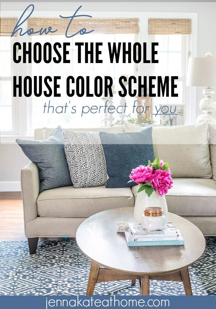 How to choose a whole house color scheme that you will love for years to come!