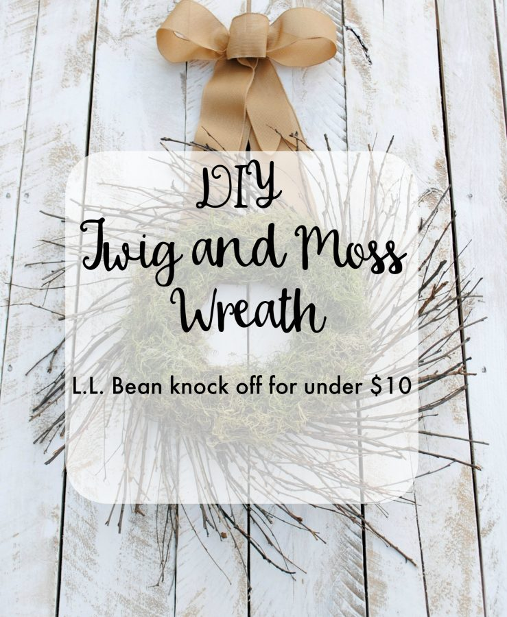 DIY twig and moss wreath for under $10. This L.L. Bean knock off definitely beats the $49 price tag for the original!