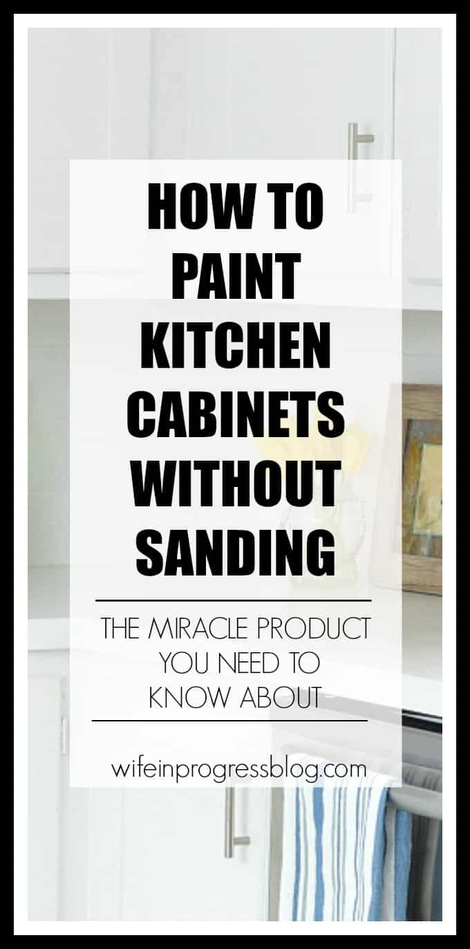 how to paint kitchen cabinets without sanding wife in progress. Black Bedroom Furniture Sets. Home Design Ideas