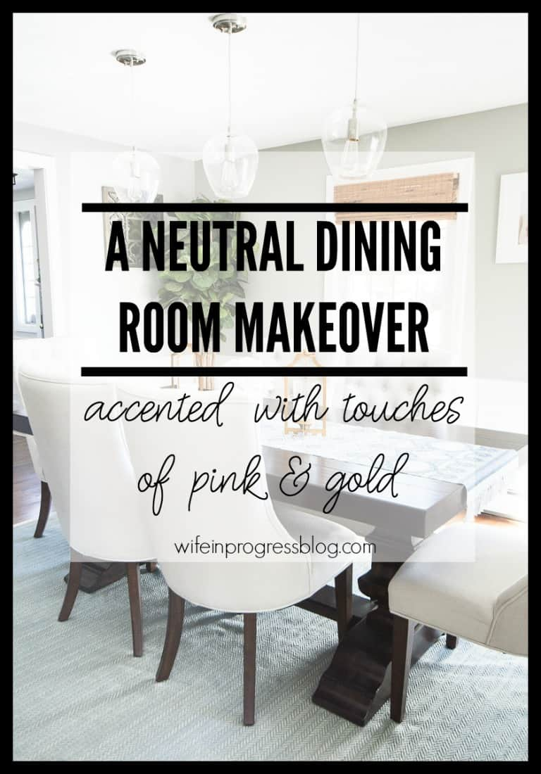 A boring dining room is turned into an elegant space using neutral colors and a touch of gold and pink. You won't believe the before and after!