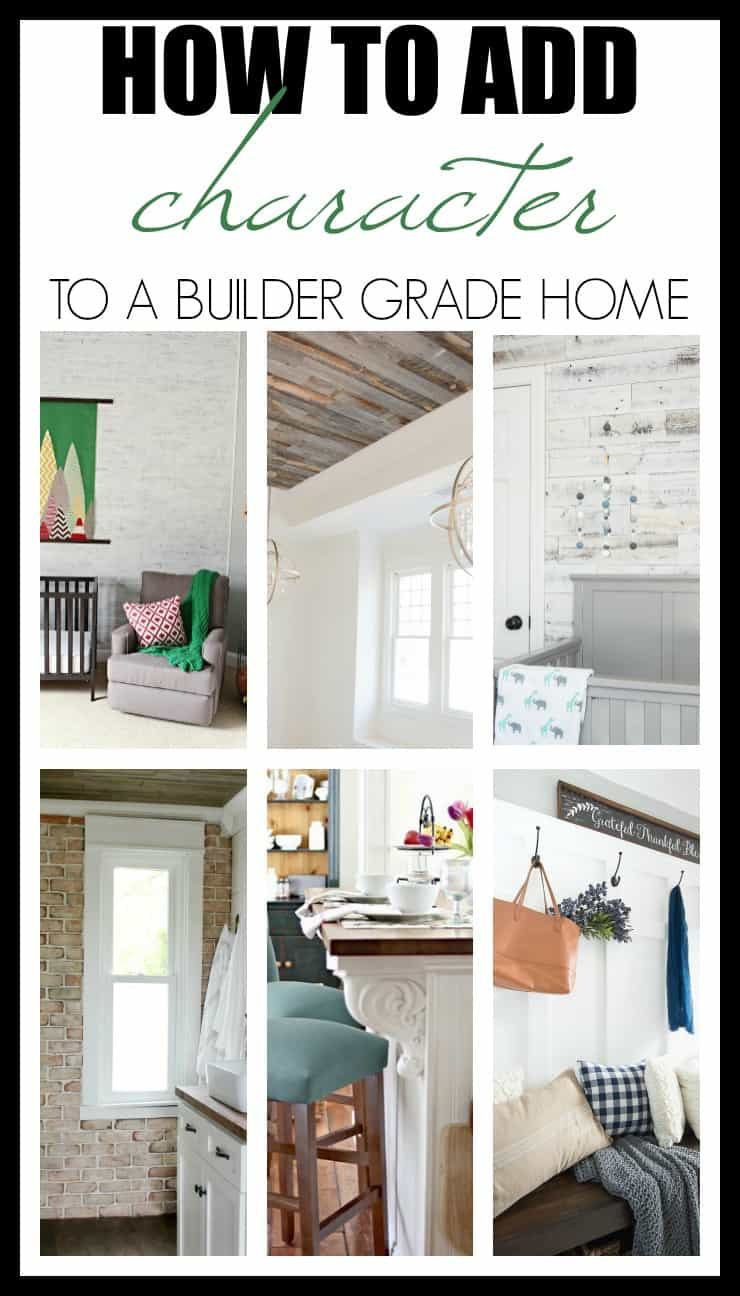How to add character to a builder grade home and instantly create home filled with charm that you'll love forever.