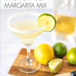 The best homemade margarita mix