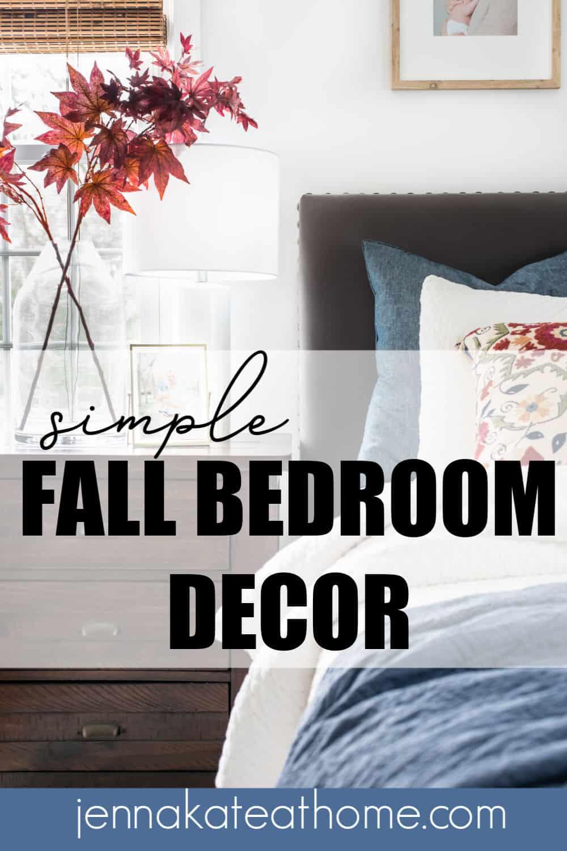 Easy Fall Bedroom Decor - Jenna Kate at Home