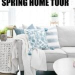 Spring home tour with beautiful decorating ideas
