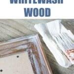 DIy tutorial how to whitewash wood