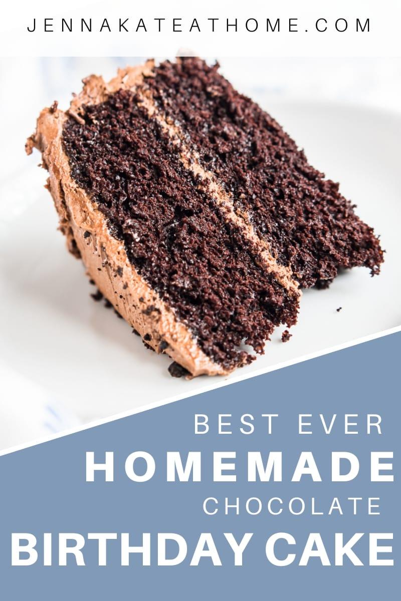 Best ever homemade chocolate birthday cake