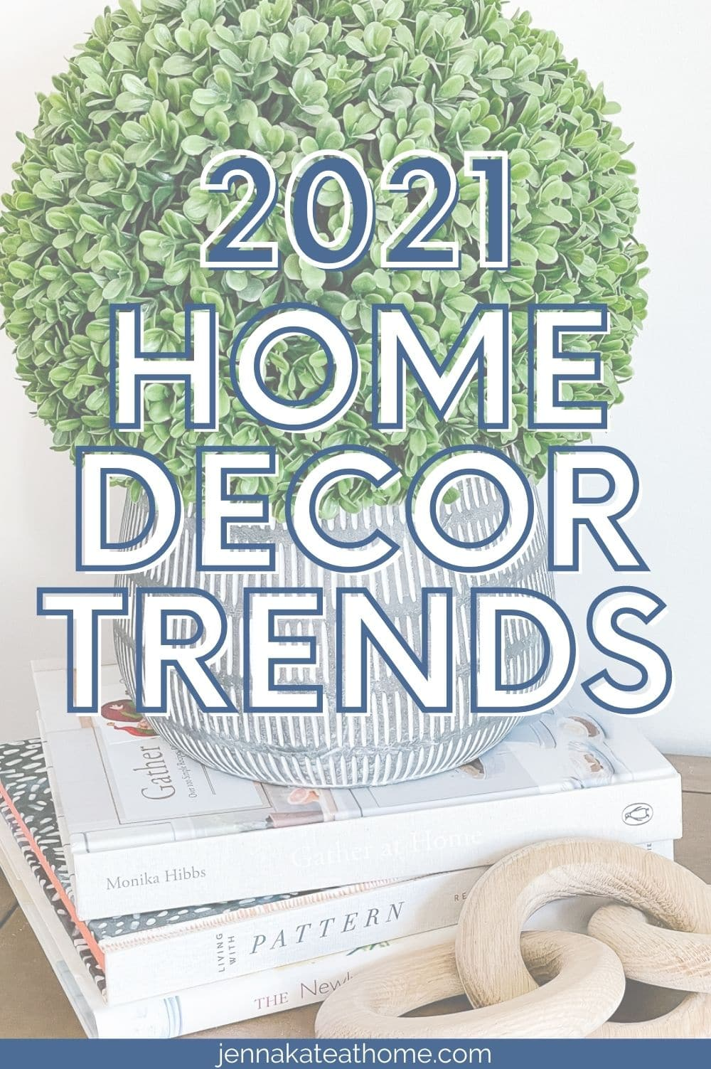 2021 home decor trends pin image with text overlay
