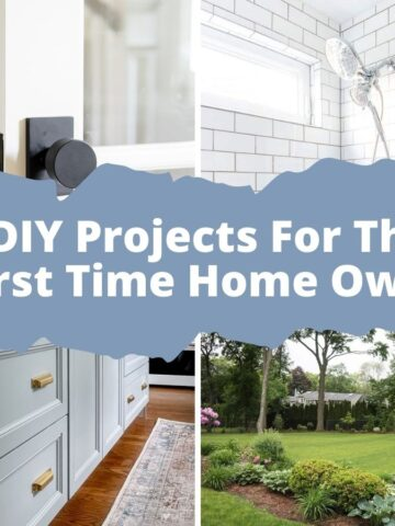 """collage image of home projects with text that reads """"diy projects for the first time home owner"""""""