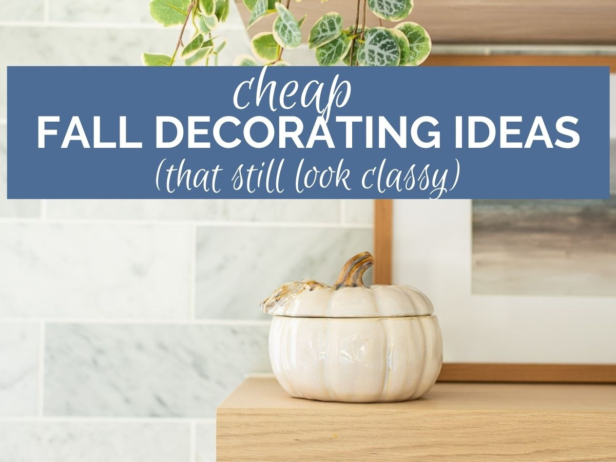 ceramic pumpkin on a shelf with text overlay that reads cheap fall decorating ideas that still look classy